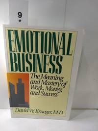 image of Emotional Business: The Meaning and Mastery of Work, Money, and Success (SIGNED)