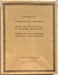 Catalogue of I: Typefounders' Specimens; II: Books Printed in Founts of Historic Importance; III: Works on Typefounding, Printing & Bibliography, Offered for Sale