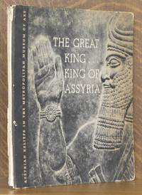 THE GREAT KING ~ KING OF ASSYRIA, Assyrian Reliefs In the Metropolitan Museum Of Art by  photographed by Charles Sheeler  Edith Porada - First edition - 1945 - from Andre Strong Bookseller (SKU: 8567)