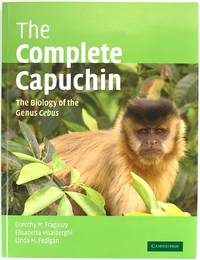 image of The Complete Capuchin: The Biology of the Genus Cebus