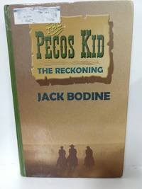 The Reckoning: The Pecos Kid (Book Two) by Jack Bodine - Hardcover - 2002 - from Fleur Fine Books and Biblio.com