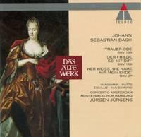 Cantatas: Laß, Furstin laß noch einen Strahl (BWV 198); Der Friede sei mit dir (BWV 158); Wer weiss, wie nahe mir mein Ende (BWV 27)