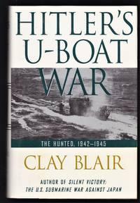 Hitler's U-Boat War: The Hunted; 1942 - 1945 by Clay Blair - November 17, 1998
