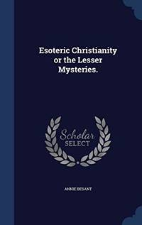 image of Esoteric Christianity or the Lesser Mysteries.