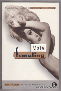 MALE FEMALING : A Grounded Theory Approach to Cross-Dressing and Sex-Changing