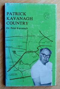 PATRICK KAVANAGH COUNTRY by Dr Peter Kavanagh - First edition - 1978 - from greaves-leaves and Biblio.com