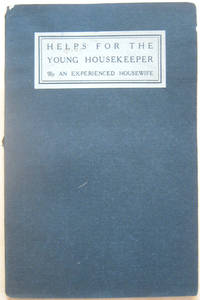 Helps for the Young Housekeeper: One Hundred Tried Recipes for Economic Catering