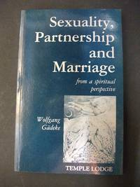 Sexuality, Partnership and Marriage from a Spiritual Perspective