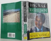 Long Walk to Freedom: The Autobiography of Nelson Mandela by  Nelson Mandela - Signed First Edition - 1994 - from Bookbid Rare Books (SKU: 1412640)
