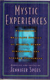 Mystic Experiences: Fascinating Real-Life Stories of Spirits, Other Dimensions, and Strange Phenomena