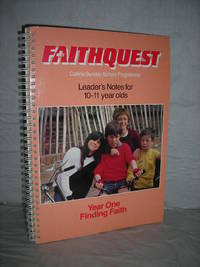 Faithquest Year One Finding Faith: Leader's Notes for 10-11 year olds