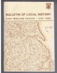 Bulletin of Local History, East Midland Region, XVII 1982