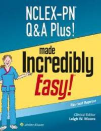 NCLEX-PN Q&A Plus! Made Incredibly Easy (Nclex-Pn Questions and Answers Made Incredibly...