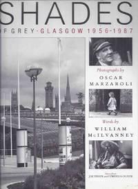 image of SHADES of Grey:  Glasgow 1956 - 1987 ( Photographs By Oscar Marzaroli / Glaswegian Scenes, Streets, People, Architecture, Everyday Life, etc)