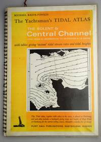 The Solent and Central Channel : Lyme Regis and Lezardrieux to Newhaven and Le Havre : with chartlets and tables providing 'instant' tidal stream rates and 'instant' tidal heights for some sixty ports and Places