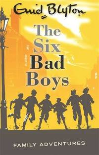 image of The Six Bad Boys (Enid Blyton: Family Adventures)