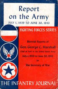Report on the Army July 1, 1939 to June 30, 1943
