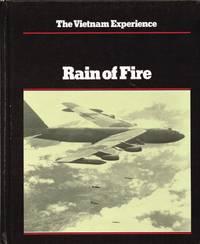 THE VIETNAM EXPERIENCE : RAIN OF FIRE - AIR WAR, 1969-1973
