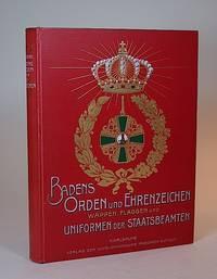 Badens Orden und Ehrenzeichen, Wappen, Standarten und Flaggen und die Uniformen der Großherzoglich Badischen Civil-Staats-Beamten. Nach amtlichen Quellen bearbeitet.