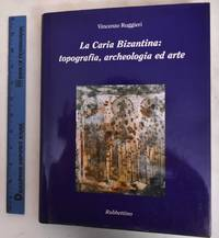 image of La Caria bizantina : Topografia, archeologia ed arte : Mylasa, Stratonikeia, Bargylia, Myndus, Halicarnassus