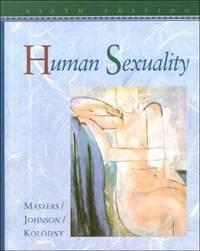 Human Sexuality by Robert C. Kolodny; William H. Masters; Virginia E. Johnson - 1997
