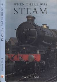 When there was Steam : memories of a Western Region Fireman.