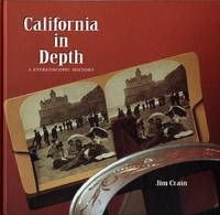 CALIFORNIA IN DEPTH:  A STEREOSCOPIC HISTORY
