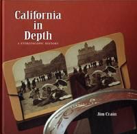 CALIFORNIA IN DEPTH: A STEREOSCOPIC HISTORY