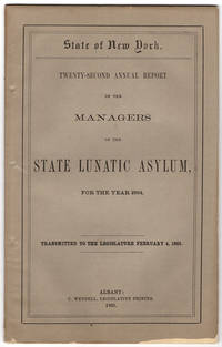 Twenty-second annual report of the managers of the State Lunatic Asylum, for the year 1864. Transmitted to the… by New York State Lunatic Asylum at Utica - 1865 - from Philadelphia Rare Books & Manuscripts Co., LLC (PRB&M)  (SKU: 40652)