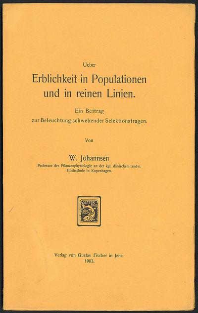 Jena: Gustav Fischer, 1903. Johannsen, Wilhelm Ludvig (1857-1927). Ueber Erblichkeit in Populationen...