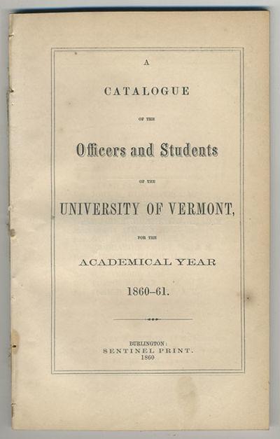 Burlington: Sentinel Print, 1860. 8vo. 55 pp. Together with: Catalogus senatus academici, et omnium ...