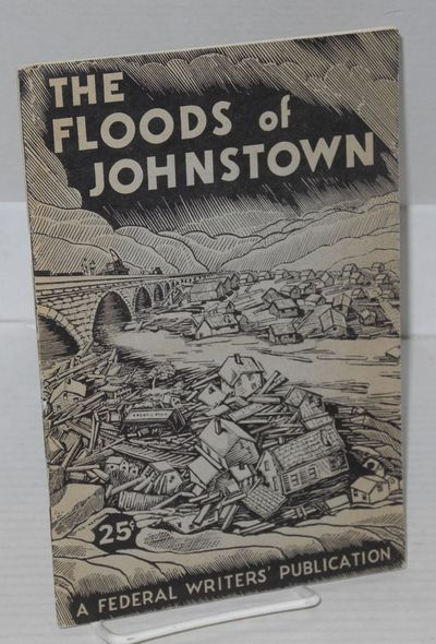 Johnstown: The Mayor's Committee of the City of Johnstown, 1939. 36p., 6x9 inches, foreword by Mayor...