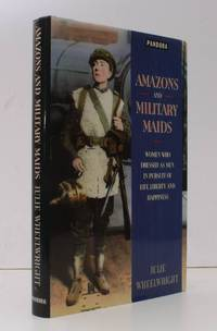 Amazons and Military Maids. Women who dressed as Men in the pursuit of Life, Liberty and Happiness. FINE COPY IN UNCLIPPED DUSTWRAPPER