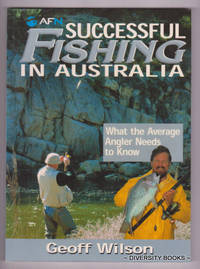 SUCCESSFUL FISHING IN AUSTRALIA by  Geoff Wilson - Paperback - First Edition - 2003 - from Diversity Books and Biblio.com