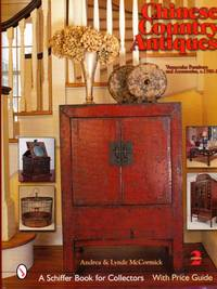 Chinese Country Antiques: Vernacular Furniture and Accessories c. 1780-1920