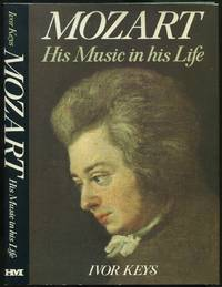 Mozart: His Music in his Life