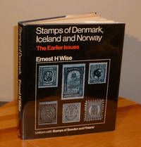 Stamps of Denmark, Iceland and Norway, the Earlier Issues by  Ernest Harold Wise - Hardcover - 1975 - from Milliway's Books (SKU: ASt.023)