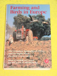 Farming and Birds in Europe. The Common Agricultural Policy and its Implications for Bird...