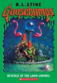 GOOSEBUMPS: REVENGE OF THE LAWN GNOMES by R. L. Stine - 2004-09-02