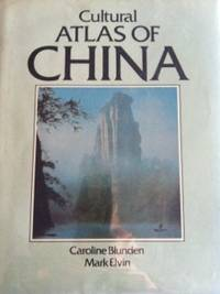 Cultural Atlas of China by  Caroline and Mark Elvin Blunden - Hardcover - 2nd edition - 1983 - from civilizingbooks (SKU: 381HID-0250)