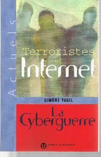 Terroristes et internet.  La Cyberguerre