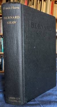 Bernard Shaw. An Unauthorized Biography Based on First Hand Information,  with a postscript by Mr. Shaw.