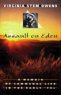 Assault on Eden : A Memoir of Communal Life in the Early '70's