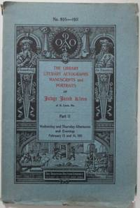 The Library, Literary Autographs, Manuscripts and Portraits of Judge Jacob Klein of St. Louis, Mo. Part II Only. February 15 and 16, 1911