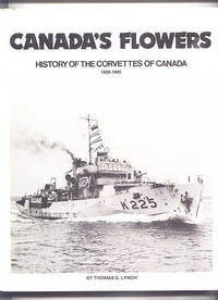 CANADA'S FLOWERS:  HISTORY OF THE CORVETTES OF CANADA.
