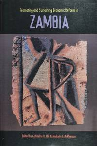 Promoting and Sustaining Economic Reform In Zambia (Harvard Studies In International Development)