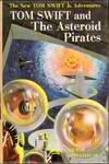image of Tom Swift and the Asteroid Pirates: The New Tom Swift Jr. Adventures #21