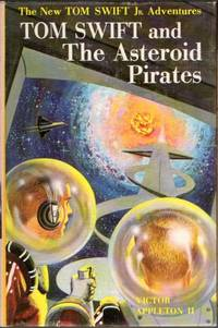 Tom Swift and the Asteroid Pirates: The New Tom Swift Jr. Adventures #21 by  Victor Appleton II - Hardcover - Early Reprint - 1963 - from Clausen Books, RMABA and Biblio.com