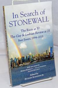 image of In Search of Stonewall: the Riots at 50, The Gay_Lesbian Reviw at 25; best essays, 1994-2018