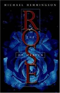 Rose of Heaven by Michael Hemmingson - Hardcover - 2004 - from ThriftBooks (SKU: G193099754XI3N10)